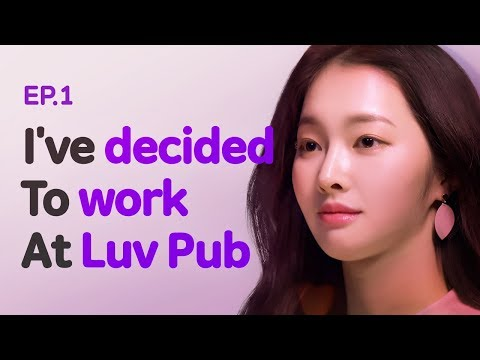 I've decided to work at Luv Pub| Luv Pub | Season 1 - EP.01