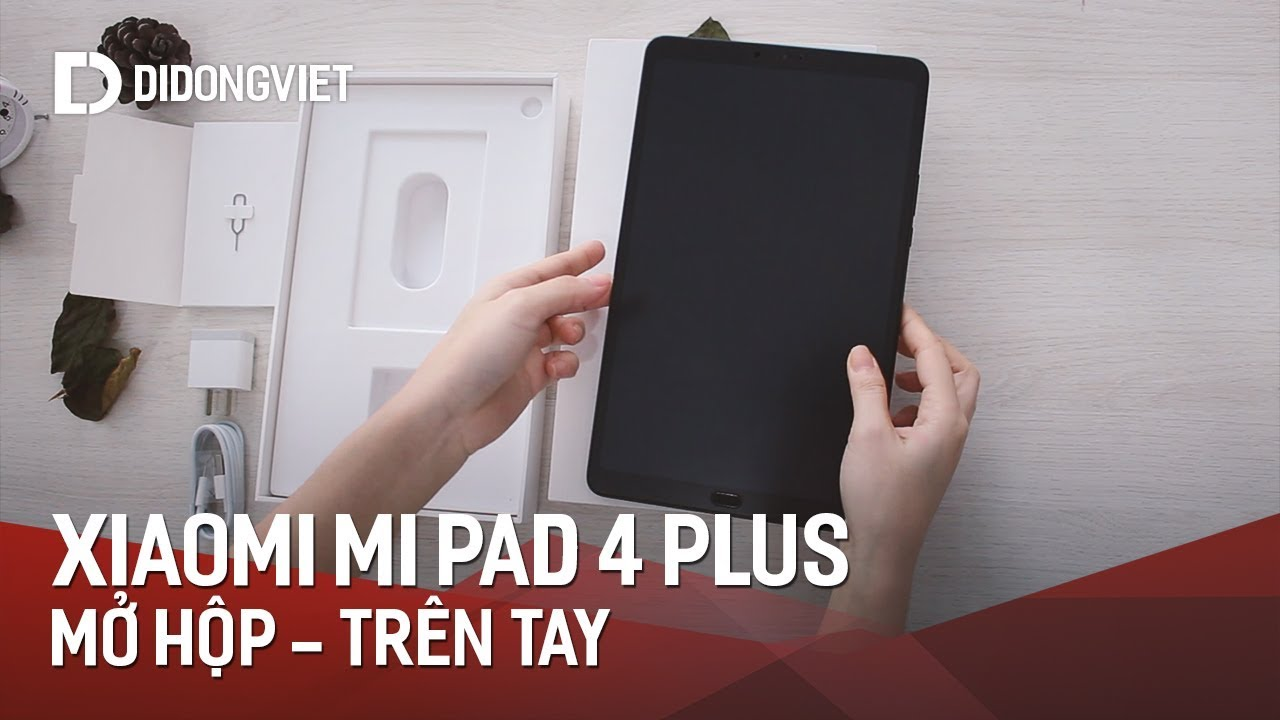 """Xiaomi Mipad 4 Plus: Món """"lạ"""" và ngon!"""