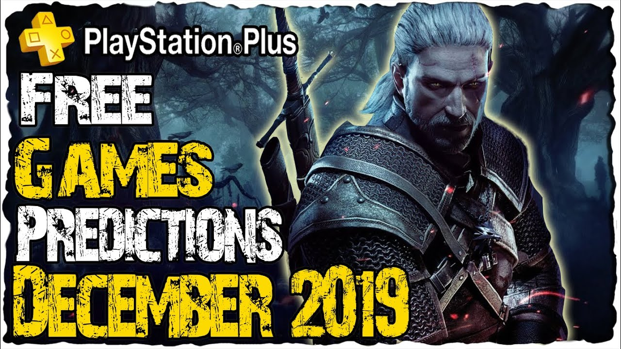 Psn Free Games January 2020.Ps Plus December 2019 Predictions Ps4 Free Games December