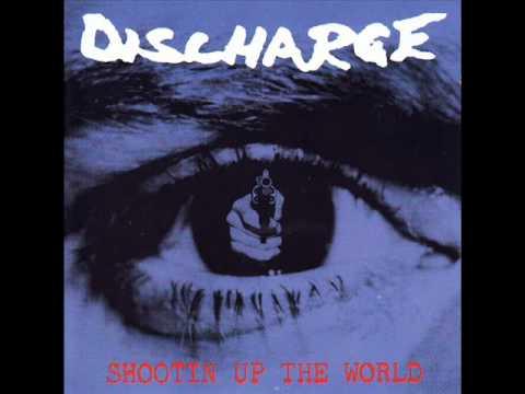 Discharge - Shootin Up The World (Full Album)