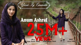 Yesu Ty Emman by Anum Ashraf and video by Khokhar Studio