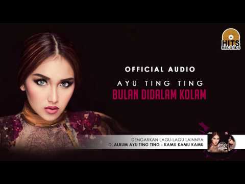 Ayu Ting Ting - Bulan Dalam Kolam (Official Audio)
