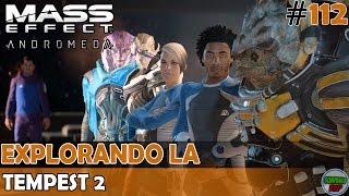 Mass Effect Andromeda | Explorando la TEMPEST | #2 Exploracion | Sin Comentarios