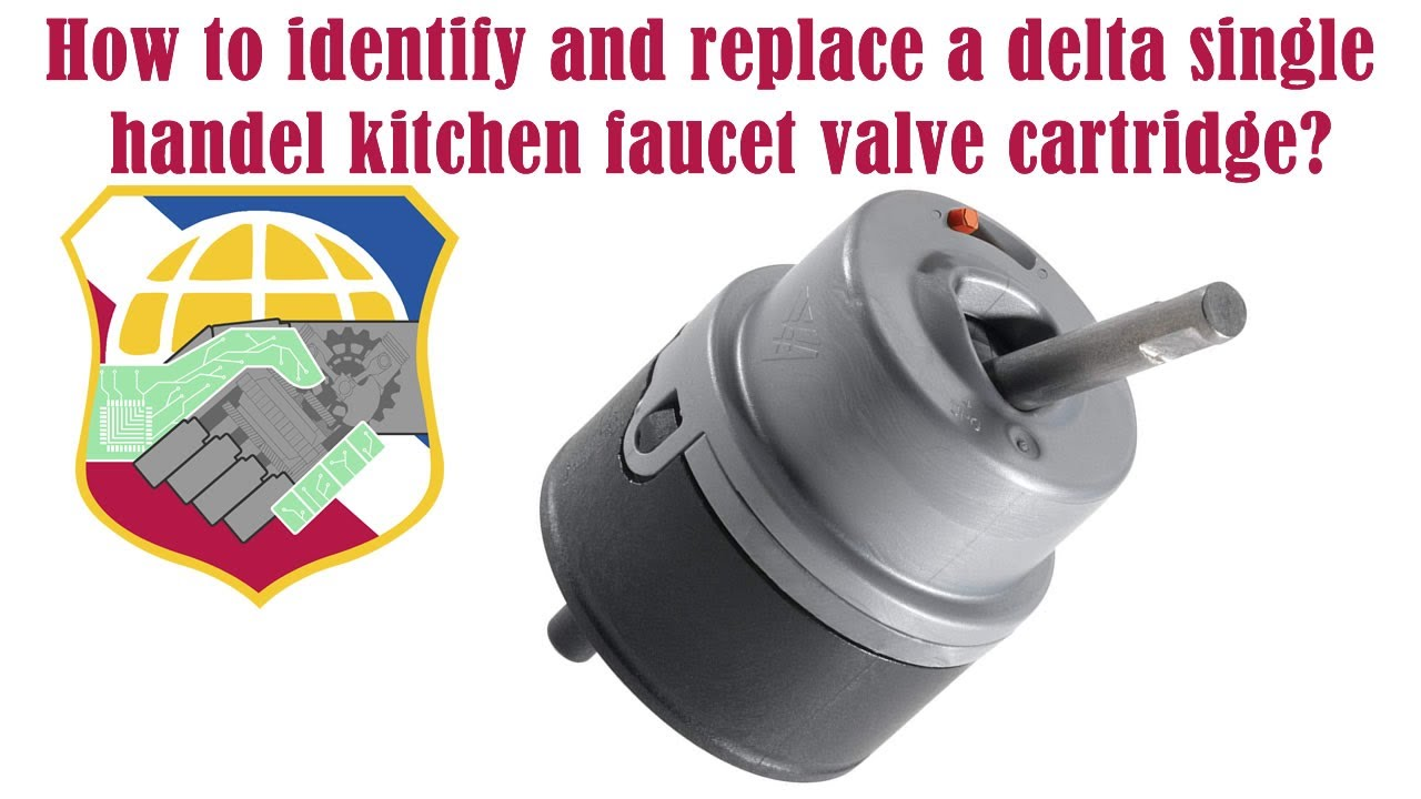 5 min to identify and replace the right delta single handle kitchen faucet valve cartridge