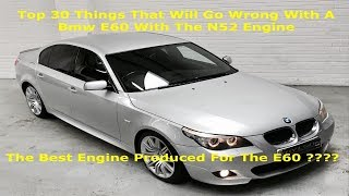 Top 30 Things That Will Go Wrong With A Used Bmw E60 M Sport & The N52 Engine