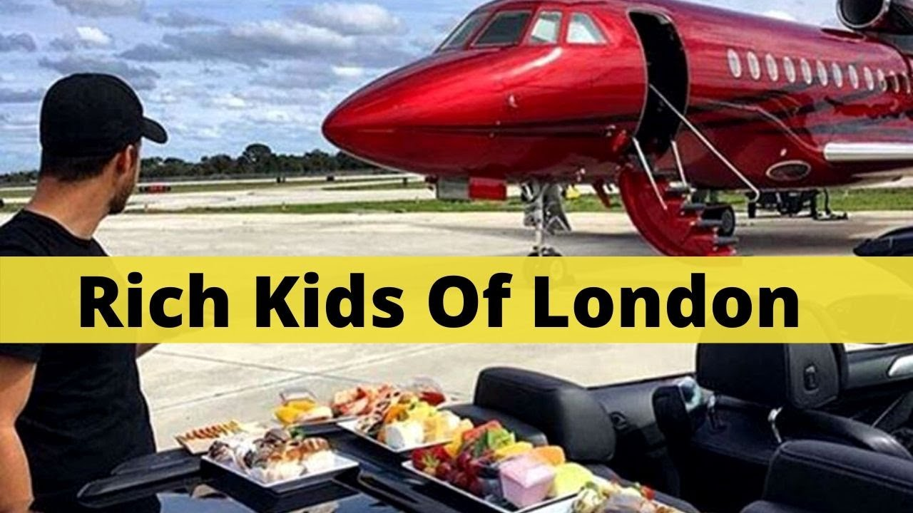 Rich kids of London [Billionaire Luxury Lifestyle]
