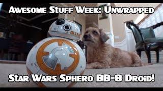 star wars sphero bb 8 droid awesome stuff week unwrapped