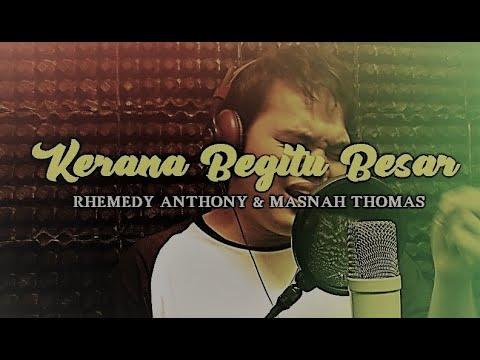 Kerana Begitu Besar - Masnah Thomas (feat. Rhemedy Anthony)