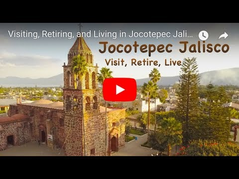 Visiting, Retiring, And Living In Jocotepec Jalisco Mexico