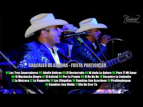 Shacales De Sonora - En Vivo Desde Bacame [EVENTO PARTICULAR] [DISCO COMPLETO]