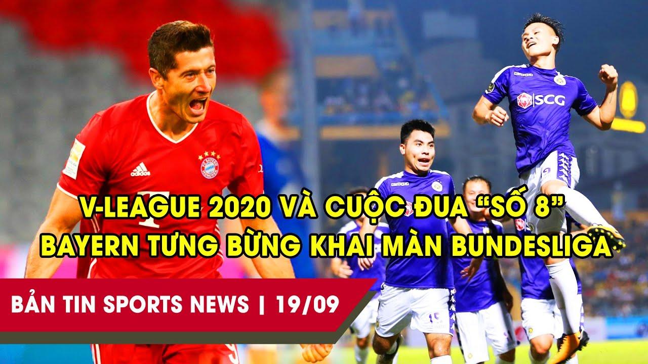 """SPORTS NEWS 19/09   V-League 2020 và cuộc đua """"số 8"""", Bayern Munich tưng bừng khai màn Bundesliga"""