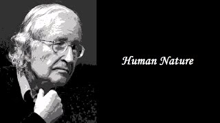 Noam Chomsky - Human Nature
