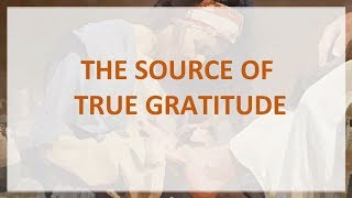 The Source Of True Gratitude (Luke 7:36-50)