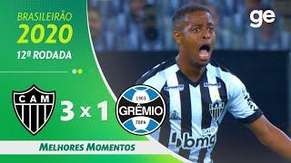 ATLÉTICO-MG 3 X 1 GRÊMIO | MELHORES MOMENTOS | 12ª RODADA BRASILEIRÃO 2020 | ge.globo