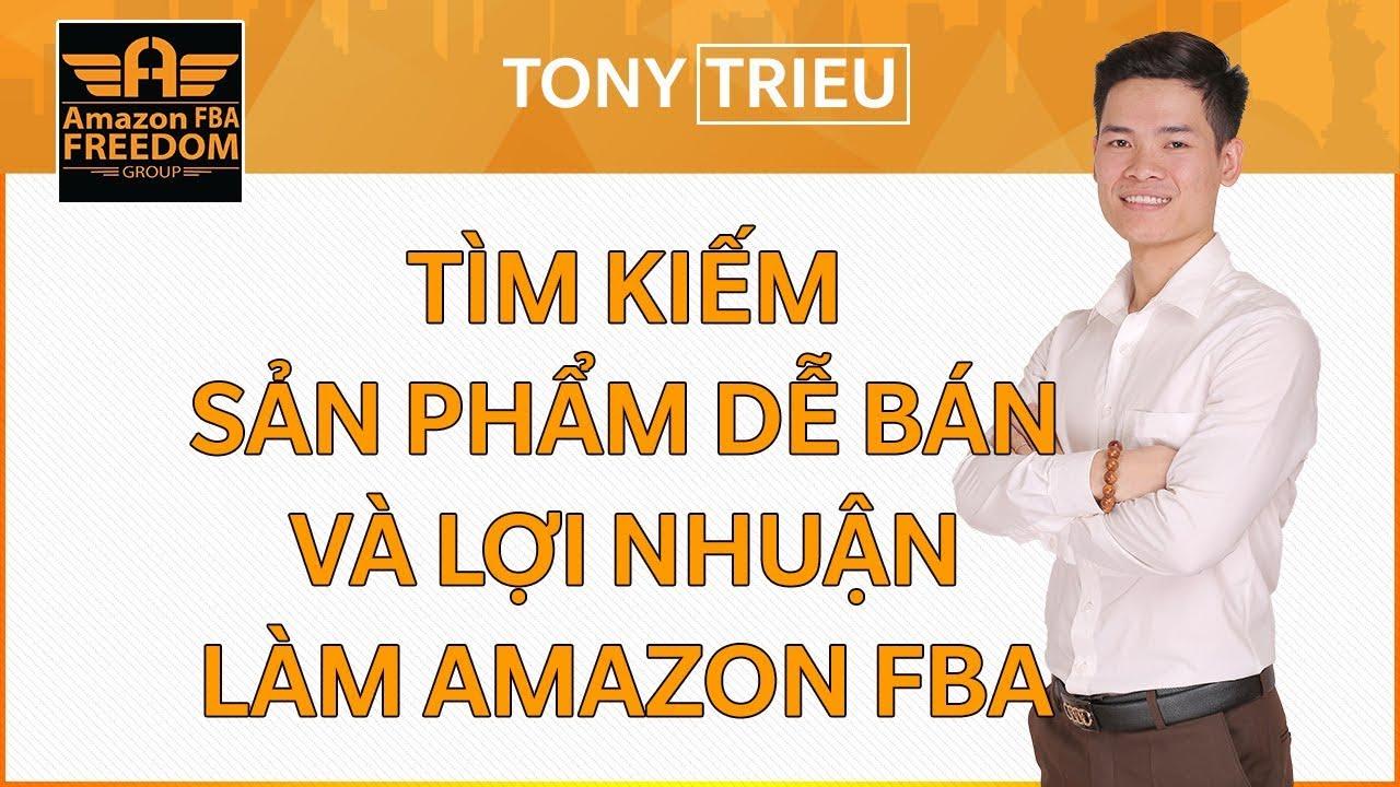 Làm thế nào để tìm kiếm sản phẩm dễ bán và lợi nhuận làm Amazon FBA