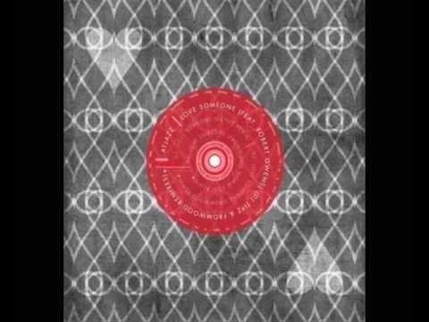 Atjazz feat. Robert Owens - Love Someone (Fromwood World Soul Remix) music