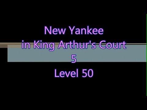 New Yankee in King Arthur's Court 5 Level 50  