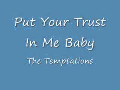Put Your Trust In Me Baby The Temptations Youtube