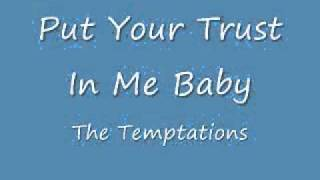 Put Your Trust In Me Baby - The Temptations