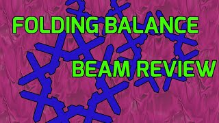 Folding Balance Beam Review
