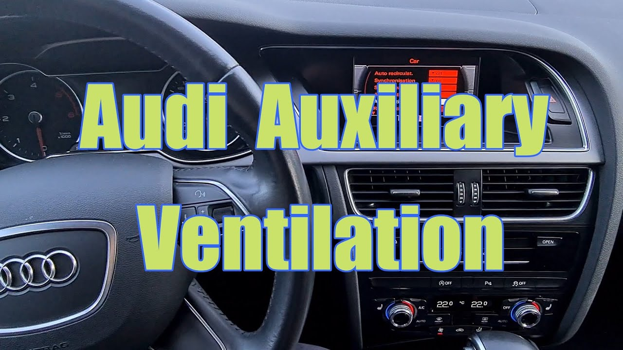 How to activate Audi Auxiliary Ventilation and how it works