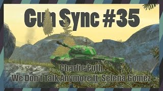 Gun Sync #35 - We Don't Talk Anymore | World Of Tanks Blitz