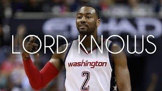 """JOHN WALL NBA MIXTAPE """"Lord knows""""ᴴᴰ"""