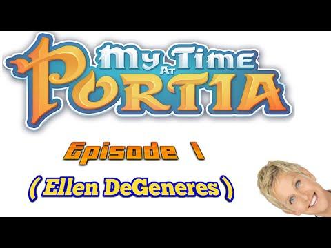 My Time In Portia Episode 1 ( Ellen DeGeneres )