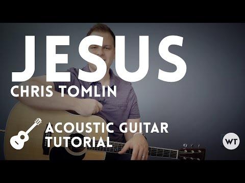 Jesus chords by Chris Tomlin - Worship Chords