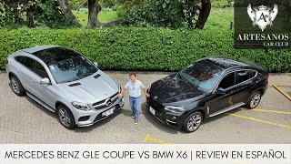 Comparativo BMW X6 vs Mercedes Benz GLE Coupe | Review en español | Artesanos Car Club