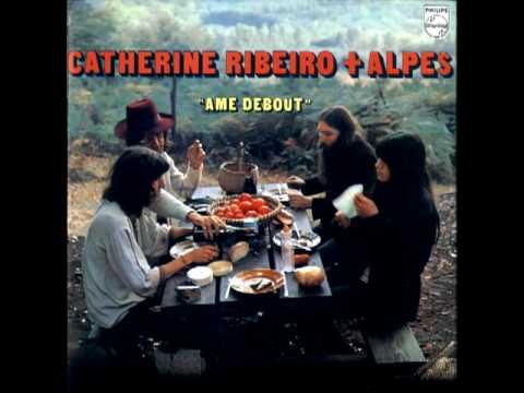 Catherine Ribeiro + Alpes — Ame Debout