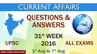 Current Affairs Q&A 31st Week (1st Aug to 7th Aug) of 2016