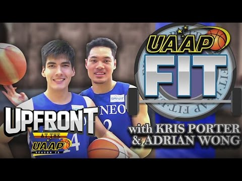 UAAP 79 UPFRONT: Kris Porter and Adrian Wong | UAAP Fit