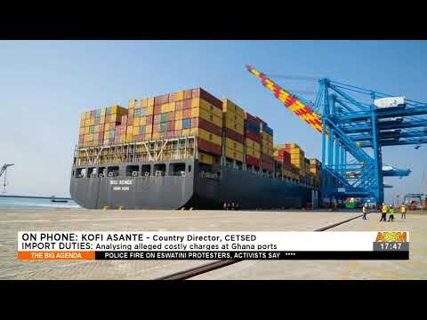Import duties: Analysing alleged costly charges at Ghana ports - The Big Agenda on Adom TV (30-7-21)