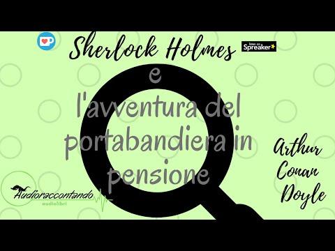 Sherlock Holmes e l'avventura del portabandiera in pensione - Arthur Conan Doyle