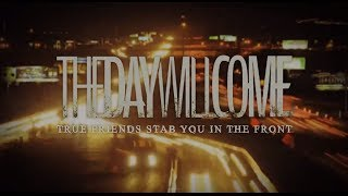 The Day Will Come - True Friends Stab You In The Front (Official Lyric Video)