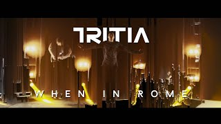 Tritia - When In Rome