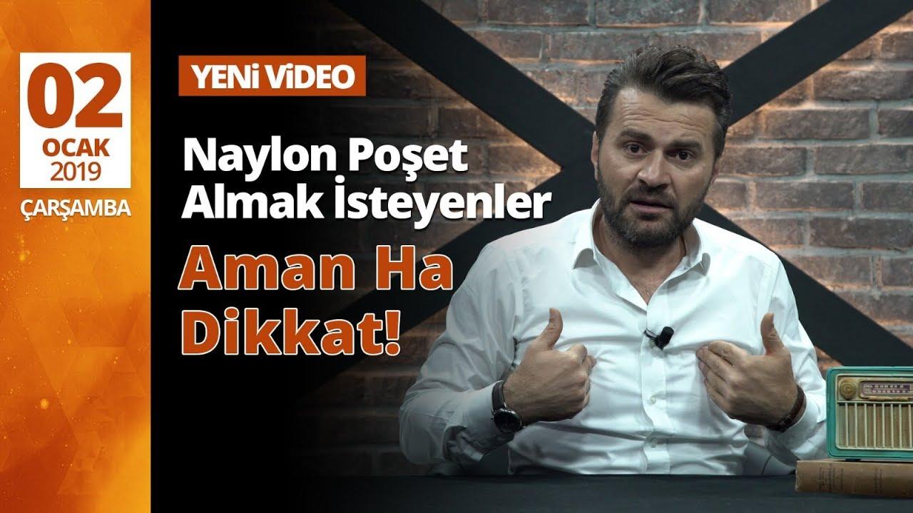 NAYLON POŞET ALMAK İSTEYENLER AMAN HA DİKKAT!