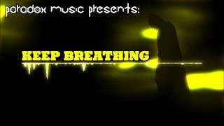 Keep Breathing - Paradox (Original Composition)