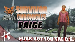 State of Decay 2 : SURVIVOR CHRONICLES: PAIGE ... POUR OUT FOR THE O.G.
