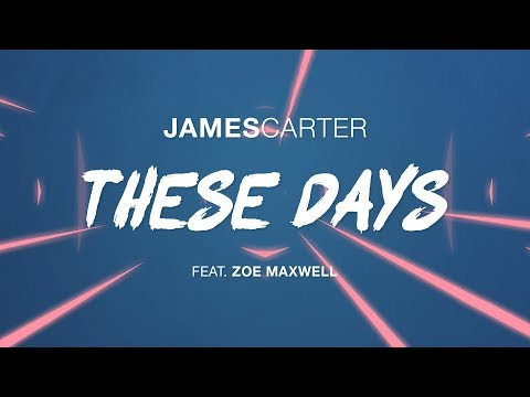 James Carter - These Days (feat. Zoe Maxwell) [Lyric Video]