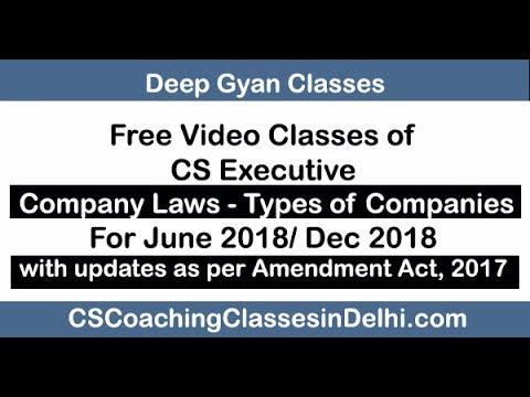 CS Executive Company Law - Chapter 2 - Class 1 with Companies (Amendment) Act, 2017