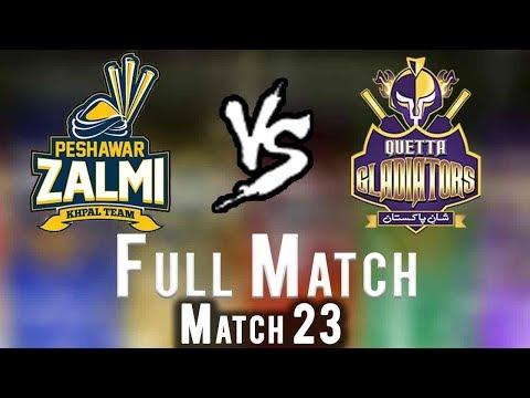 Full Match   Quetta Gladiators Vs Peshawar Zalmi    Match 23   10 March   HBL PSL 2018