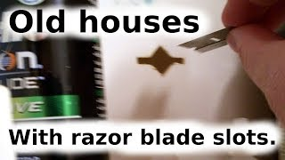 Old houses with razor blade slots