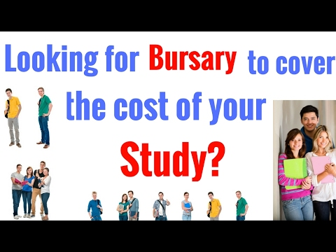 Looking for Bursary to cover the cost of your study?
