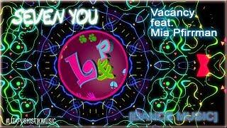 Seven You - Vacancy feat. Mia Firrman [Dance music]
