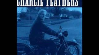 Charlie Feathers - I