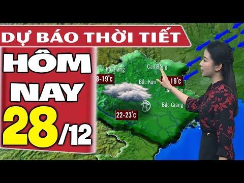Dự báo thời tiết hôm nay mới nhất ngày 28/12 | Gió mùa đông bắc | Dự báo thời tiết 3 ngày tới