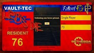 Let's Die Fallout 76   Single Player #70 Verglaste Höhle (CUT)