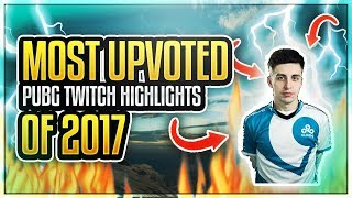 🔥✅ MOST UPVOTED PUBG TWITCH HIGHLIGHTS OF 2017!! 🔥✅
